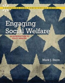 Book Engaging Social Welfare: An Introduction To Policy Analysis by Mark J. Stern