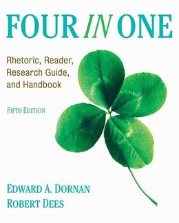 Book Four in One: Rhetoric, Reader, Research Guide, and Handbook by Ed Dornan