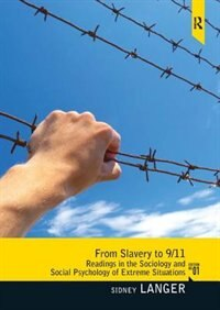 Book From Slavery To 9/11: Readings In The Sociology And Social Psychology Of Extreme Situations by Sidney Langer