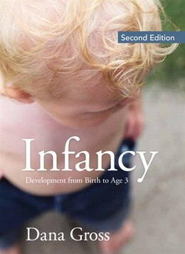 Book Infancy: Development From Birth to Age 3 by Dana Gross