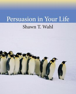 Book Persuasion In Your Life by Shawn Wahl