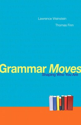 Book Grammar Moves: Shaping Who You Are by Lawrence Weinstein