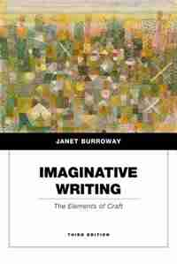 Imaginative Writing: The Elements of Craft (Penguin Academics Series) by Janet Burroway