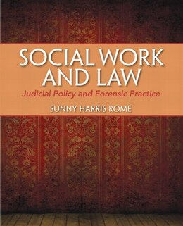 Book Social Work And Law: Judicial Policy And Forensic Practice by Sunny Harris Rome