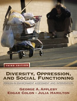 Book Diversity, Oppression, and Social Functioning: Person-In-Environment Assessment and Intervention by George A. Appleby