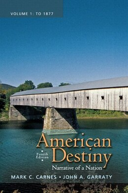 Book American Destiny: Narrative of a Nation, Volume 1 by Mark C. Carnes