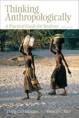 Book Thinking Anthropologically: A Practical Guide for Students by Philip C. Salzman