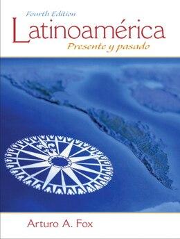 Book Latinoamerica: Presente y pasado by Arturo A. Fox