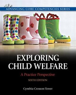 Book Exploring Child Welfare: A Practice Perspective by Cynthia Crosson-tower