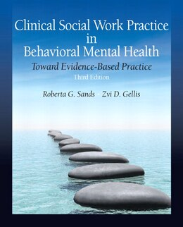 Book Clinical Social Work Practice in Behavioral Mental Health: Toward Evidence-Based Practice by Roberta G. Sands