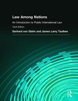 Book Law Among Nations: An Introduction To Public International Law by Gerhard Von Glahn