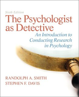 Book The Psychologist As Detective: An Introduction To Conducting Research In Psychology Plus… by Randolph A. Smith