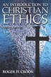 Introduction To Christian Ethics by Roger H Crook
