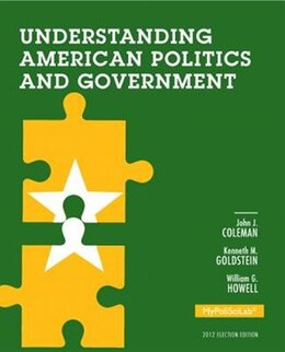 Book Understanding American Politics And Government, 2012 Election Edition by John J. Coleman
