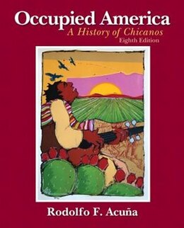 Book Occupied America: A History Of Chicanos by Rodolfo F. Acuna