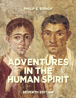 Book Adventures In The Human Spirit by Philip E. Bishop