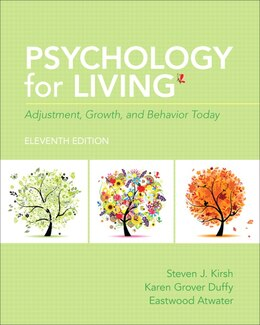 Book Psychology For Living: Adjustment, Growth, And Behavior Today by Steven J. Kirsh