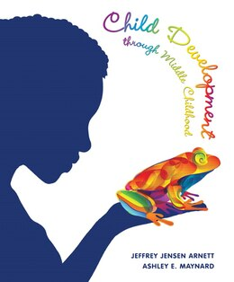 Book Child Development Through Middle Childhood: A Cultural Approach by Jeffrey J. Arnett