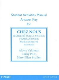 Book Sam Answer Key For Chez Nous: Branche Sur Le Monde Francophone, Media -enhanced Version by Albert Valdman