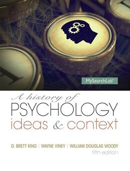 Book A History Of Psychology: Ideas And Context by D. Brett King