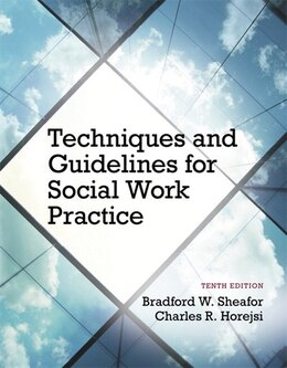 Book Techniques and Guidelines for Social Work Practice, 10/e by Sheafor
