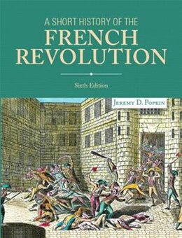 Book A Short History Of The French Revolution by Jeremy D. Popkin