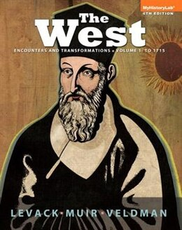 Book The West: Encounters & Transformations, Volume 1: To 1715, Black & White by Brian Levack