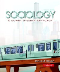 Sociology: A Down-to-earth Approach Plus New Mysoclab With Pearson Etext -- Access Card Package