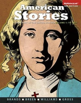Book American Stories: A History Of The United States, Volume 1 Plus New Myhistorylab  -- Access Card… by H. W. Brands