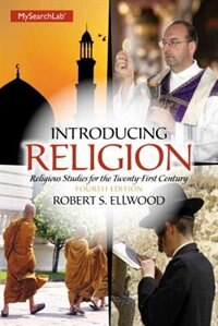 Introducing Religion: Religious Studies For The Twenty-first Century Plus Mysearchlab With Pearson…