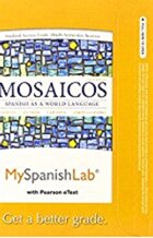 Myspanishlab With Pearson Etext -- Access Card -- For Mosaicos: (multi-semester Access)