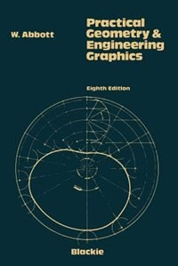 Book Practical Geometry and Engineering Graphics: A Textbook for Engineering and Other Students by W. Abbot
