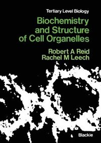 Book Biochemistry and Structure of Cell Organelles by Robert A. Reid