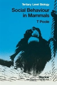 Book Social Behaviour in Mammals: Tertiary Level Biology by Trevor B. Poole