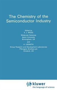 Book Chemistry of the Semiconductor Industry by S.J. Moss