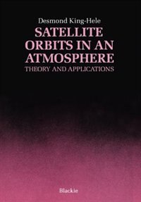 Book Satellite Orbits in an Atmosphere: Theory and application by D.G. King-Hele