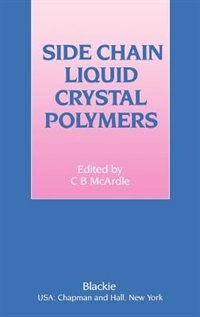 Book Side Chain Liquid Crystal Polymers by C.B. McArdle