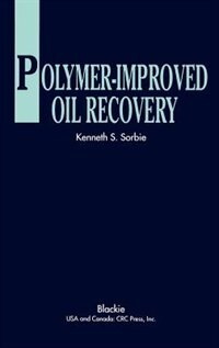 Book Polymer-Improved Oil Recovery by K.S. Sorbie