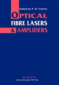 Book Optical Fibre Lasers and Amplifiers by P.W. France