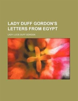 Book Lady Duff Gordon's Letters from Egypt by Lucie Duff Gordon