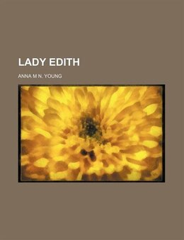 Book Lady Edith by Anna M N. Young