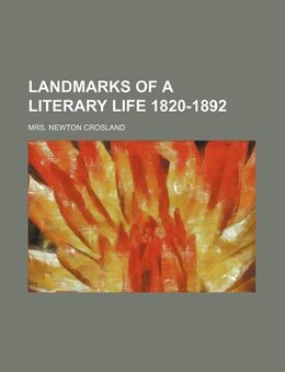 Book Landmarks of a Literary Life 1820-1892 by Mrs. Newton Crosland