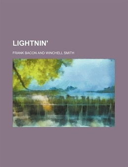 Book Lightnin' by Frank Bacon