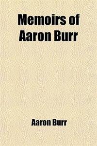 Book Memoirs of Aaron Burr by Aaron Burr