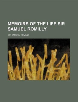 Book Memoirs Of The Life Sir Samuel Romilly (volume 2) by Sir Samuel Romilly