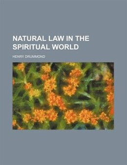 Book Natural law in the spiritual world by Henry Drummond