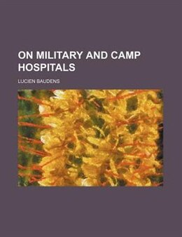 Book On Military and Camp Hospitals by Lucien Baudens