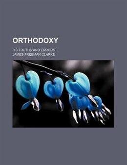 Book Orthodoxy by James Freeman Clarke