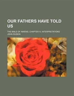 Book Our fathers have told us (1897) by John Ruskin