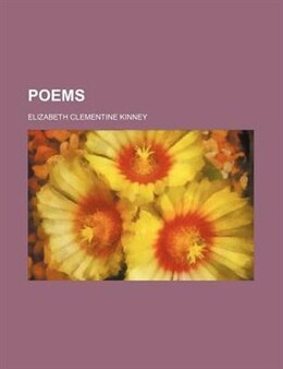 Book Poems by Elizabeth Clementine Kinney